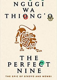 The Perfect Nine By Ngũgĩ Wa Thiong'o Release Date? 2020 Fiction Releases