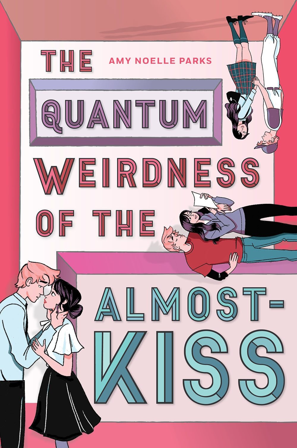The Quantum Weirdness Of The Almost-Kiss By Amy Noelle Parks Release Date? 2021 YA Romance
