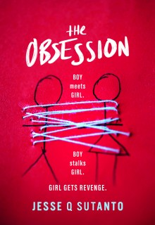 The Obsession By Jesse Q Sutanto Release Date? 2021 YA Thriller Releases