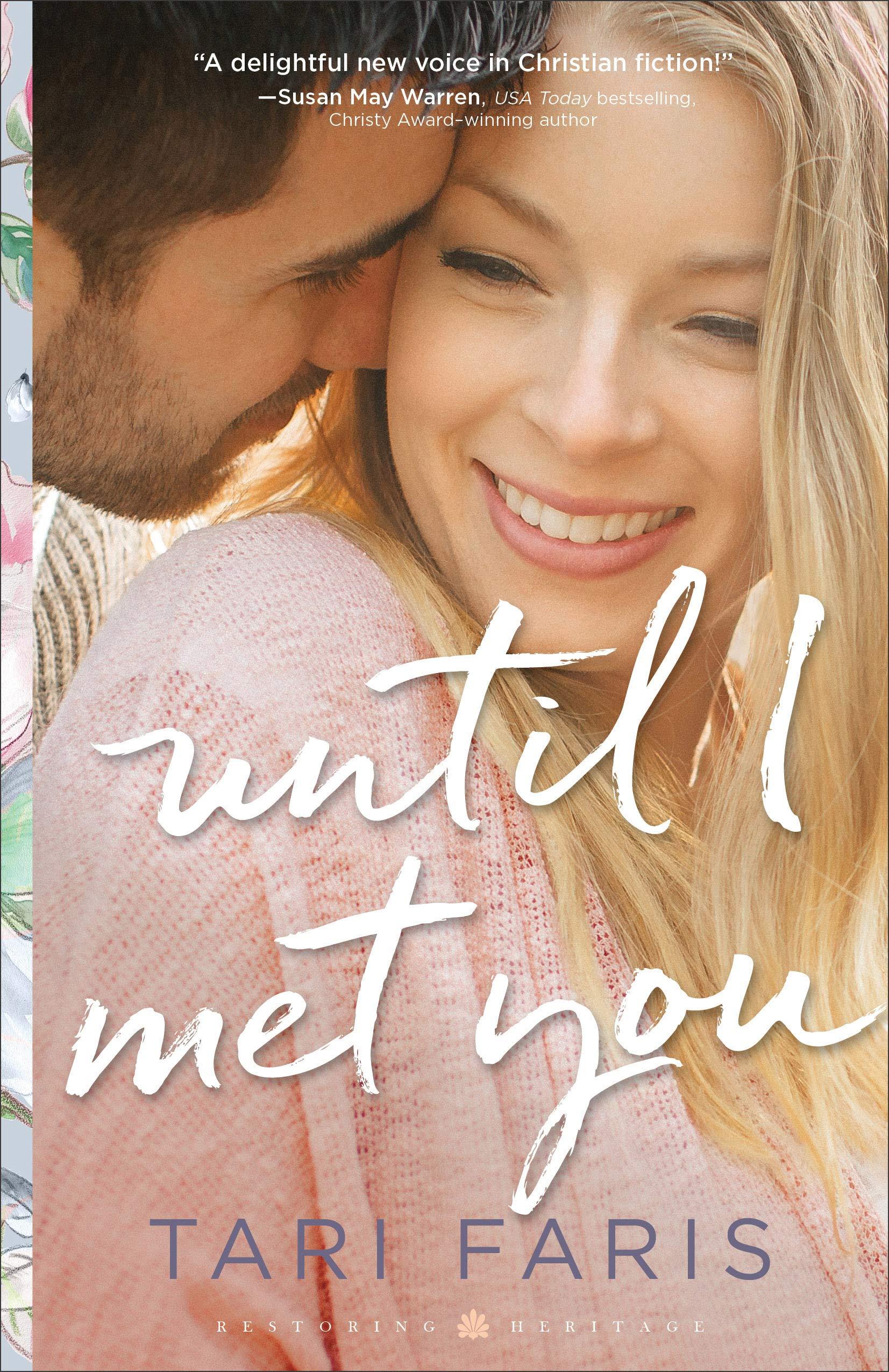 Until I Met You (Restoring Heritage #2) By Tari Faris Release Date? 2020 Romance Releases
