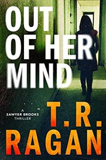 Out Of Her Mind (Sawyer Brooks #2) By T.R. Ragan Release Date? 2020 Thriller Releases