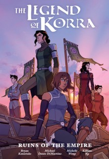 The Legend Of Korra: Ruins Of The Empire By Michael Dante DiMartino Release Date? 2020 Comics