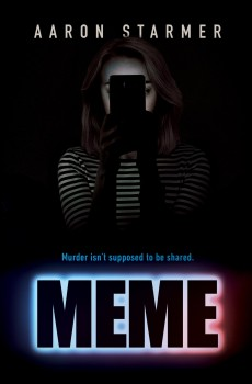 When Will Meme By Aaron Starmer Release? 2020 YA Mystery Thriller Releases