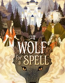 When Will A Wolf For A Spell By Karah Sutton Release? 2020 Children's Fantasy & Retellings