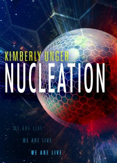 When Does Nucleation By Kimberly Unger Come Out? 2020 Science Fiction Releases