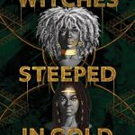 When Will Witches Steeped In Gold By Ciannon Smart Release? 2021 YA Fantasy Releases