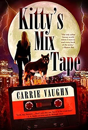 Kitty's Mix-Tape (Kitty Norville #16) By Carrie Vaughn Release Date? 2020 Urban Fantasy Releases