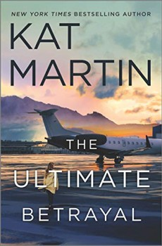 The Ultimate Betrayal (Maximum Security #3) By Kat Martin Release Date? 2020 Romance Releases