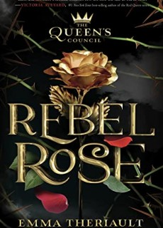 When Will Rebel Rose (The Queen's Council #1) By Emma Theriault Release? 2020 YA Fantasy