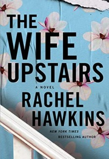 When Does The Wife Upstairs By Rachel Hawkins Release? 2020 Mystery & Thriller Releases