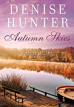 When Does Autumn Skies (Bluebell Inn Romance #3) By Denise Hunter Come Out? 2020 Romance Releases