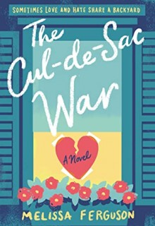 The Cul-De-Sac War By Melissa Ferguson Release Date? 2020 Romance Releases