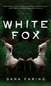 White Fox By Sara Faring Release Date? 2020 Science Fiction & Thriller Releases