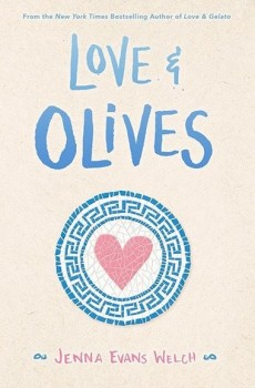 Love & Olives (Love & Gelato #3) By Jenna Evans Welch Release Date? 2020 YA Romance Releases