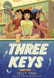 Three Keys (Front Desk #2) By Kelly Yang Release Date? 2020 Children's Book Releases