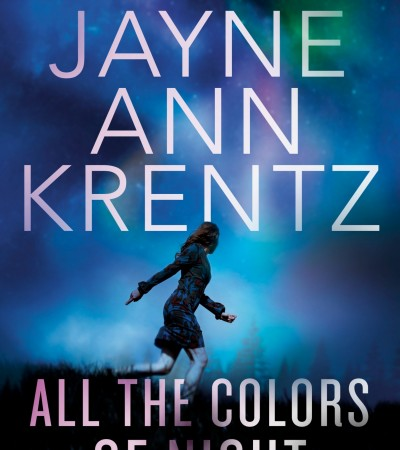 All The Colors Of Night (Fogg Lake #2) By Jayne Ann Krentz Release Date? 2021 Romance Releases