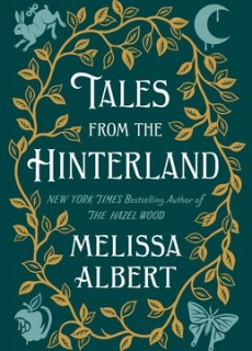 Tales From The Hinterland (The Hazel Wood #2.5) By Melissa Albert Release Date? 2021 YA Fiction