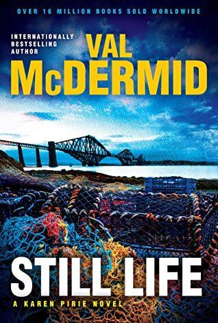 Still Life (Inspector Karen Pirie #6) By Val McDermid Release Date? 2020 Mystery & Crime Thriller Releases