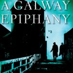 A Galway Epiphany By Ken Bruen Release Date? 2020 Mystery Releases