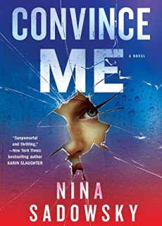 When Does Convince Me By Nina Sadowsky Come Out? 2020 Thriller Releases