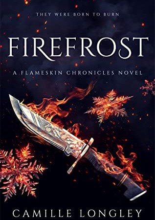 Firefrost (Flameskin Chronicles #0) By Camille Longley Release Date? 2020 YA Fantasy Releases