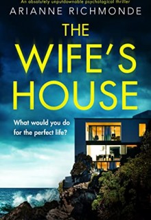 The Wife's House By Arianne Richmonde Release Date? 2020 Thriller Releases