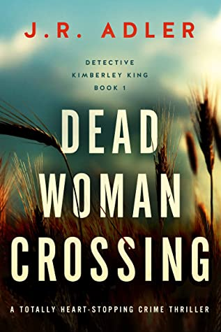 Dead Woman Crossing By J.R. Adler Release Date? 2020 Crime Thriller Releases