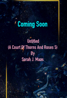 Untitled (A Court Of Thorns And Roses 5) By Sarah J. Maas Release Date? 2021 Fantasy Releases