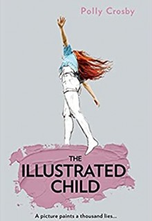 The Illustrated Child By Polly Crosby Release Date? 2020 YA Fiction & Mystery Releases