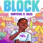 When Does Take Back The Block By Chrystal D. Giles Come Out? 2021 Middle Grade Releases