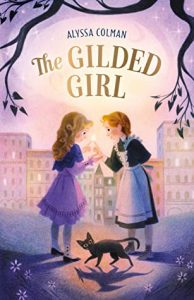 The Gilded Girl By Alyssa Colman Release Date? 2021 Middle Grade Fantasy Releases