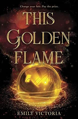 When Will This Golden Flame By Emily Victoria Release? 2021 YA Fantasy Releases