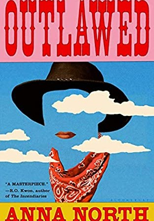 When Does Outlawed By Anna North Come Out? 2021 LGBT Historical Fiction Releases