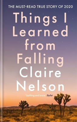 Things I Learned From Falling By Claire Nelson Release Date? 2020 Autobiography & Memoir Releases