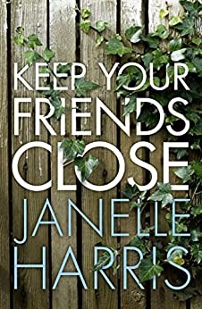 Keep Your Friends Close By Janelle Harris Release Date? 2020 Suspense Releases