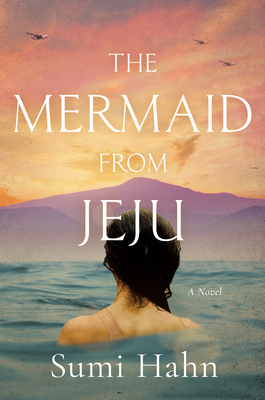 The Mermaid From Jeju By Sumi Hahn Release Date? 2020 Historical Fiction Releases