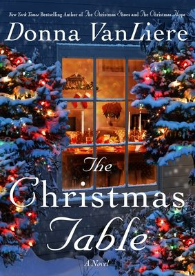 When Does The Christmas Table By Donna VanLiere Release? 2020 Holiday Contemporary Fiction