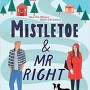 Mistletoe And Mr. Right By Sarah Morgenthaler Release Date? 2020 Romance Releases