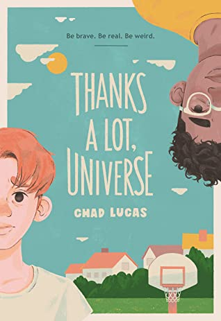 When Will Thanks A Lot, Universe By Chad Lucas Release? 2021 Middle Grade Releases