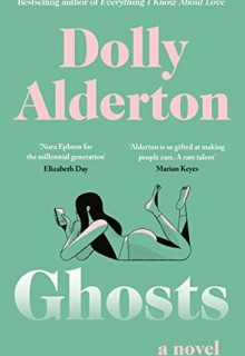 When Will Ghosts By Dolly Alderton Release? 2020 Adult Romance Releases