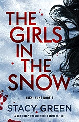 When Does The Girls In The Snow By Stacy Green Come Out? 2020 Thriller & Mystery Releases