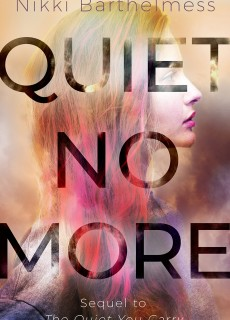 When Will Quiet No More By Nikki Barthelmess Come Out? 2020 YA Contemporary Releases
