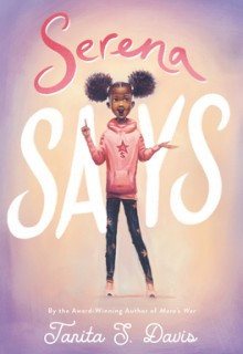 When Will Serena Says By Tanita S. Davis Release? 2020 Children's Realistic Fiction