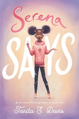 When Will Serena Says By Tanita S. Davis Release? 2020 Children's Realistic Fiction