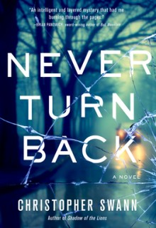 When Does Never Turn Back By Christopher Swann Come Out? 2020 Thriller Releases