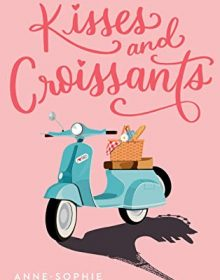 Kisses And Croissants By Anne-Sophie Jouhanneau Release Date? 2021 YA Contemporary Releases