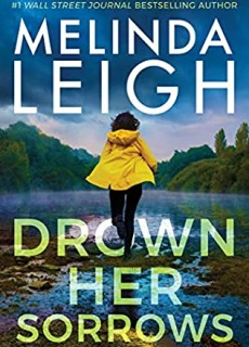 Drown Her Sorrows (Bree Taggert 3) By Melinda Leigh Release Date? 2021 Romantic Suspense Releases