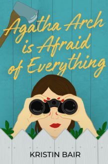 When Will Agatha Arch Is Afraid Of Everything By Kristin Bair O'Keeffe Release? 2020 Contemporary Fiction