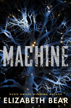 Machine (White Space 2) By Elizabeth Bear Release Date? 2020 Science Fiction Releases
