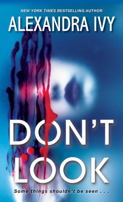 When Will Don't Look By Alexandra Ivy Release? 2020 Mystery Releases